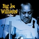 Williams,Big Joe :Po' Joe