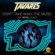 Tavares :Don't Take Away The Music-The Remix Project