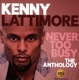 Lattimore,Kenny :Never Too Busy-The Anthology