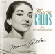 Callas,Maria :The Incomparable