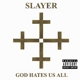 Slayer :God Hates Us All