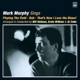 Murphy,Mark :Playing The Field/Rah/That's How I Love The Blues