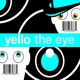 Yello :The Eye
