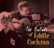 Cochran,Eddie :The Ballads Of Eddie Cochran