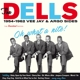 Dells,The :Oh What A Nite! 1954-62 Vee Jay & Argo Sides