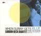 Beck,Gordon Quartet/Marshall,Joy :When Sunny Gets Blue (Digipack)