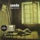Suede :Dog Man Star (180 Gr.Gatefold 2LP+Download Card)