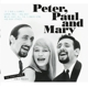Peter,Paul & Mary :Peter,Paul And Mary