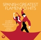 Various :Spanish Greatest Flamenco Hits