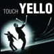 Yello :Touch Yello