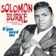 Burke,Solomon :Debut Album+If You Need Me