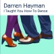 Hayman,Darren :I Taught You How To Dance EP