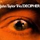 Taylor,John Trio :Decipher