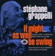 Grappelli,Stephane :It Might As Well Be Swing