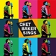 Baker,Chet :Chet Baker Sings