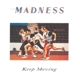 Madness :Keep Moving