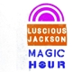Luscious Jackson :Magic Hour
