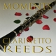 Clarinetto Reeds :Moments