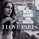 Legrand,Michel :I Love Paris