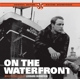 Columbia Pictures Orchestra,The :On The Waterfront (Ost)+6 Bonus Tracks