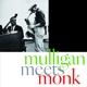 Mulligan,Gerry & Monk,Thelonious :Mulligan Meets Monk+1 Bonus Track