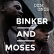Binker And Moses :Dem Ones