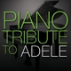 Adele Tribute :Piano Tribute To Adele