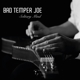 Bad Temper Joe :Solitary Mind