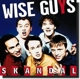Wise Guys :Skandal