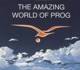 Various :The Amazing World Of Prog