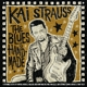 Strauss,Kai :The Blues Is Handmade (lim.Vinyl)