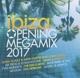 Various :Ibiza Opening Megamix 2017