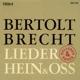 Hein & Oss :(Bertolt Brecht:Balladen/Lieder)