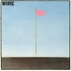 Wire :Pink Flag (Special Edition 2CD+Book)