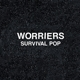Worriers :Survival Pop