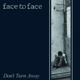 Face To Face :Don't Turn Away (Re-Issue)