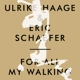 Haage,Ulrike/Schaefer,Eric :For All My Walking