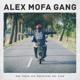 Alex Mofa Gang :Die Reise zum Mittelmaß der Erde