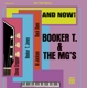 Booker T.& The MG's :And Now!