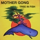 Mother Gong :Tree In Fish