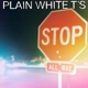 Plain White T's :Stop