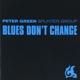 Green,Peter Splinter Group :Blues Don't Change