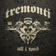 Tremonti :All I Was