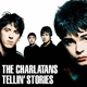 Charlatans,The :Tellin' Stories-Expanded