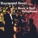 Scott,Raymond Orchestra :Rock 'N' Roll Symphony