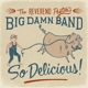 Reverend Peyton's Big Damn Band,The :So Delicious