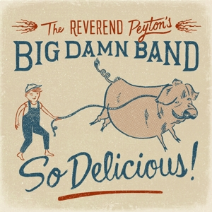 Reverend Peyton's Big Damn Band,The