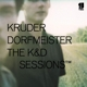 Kruder & Dorfmeister :K+D Sessions,The