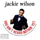 Wilson,Jackie :You Ain't Heard Nothin'