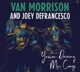 Morrison,Van and DeFrancesco,Joey :You're Driving Me Crazy